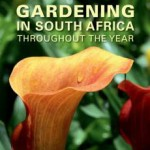 Gardening in South Africa Throughout the Year (by Marianne Alexander)