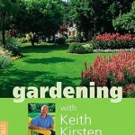 Gardening with Keith Kirsten (by Keith Kirsten)